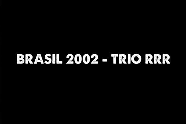 强到什么地步?2002年3R组合统治世界杯